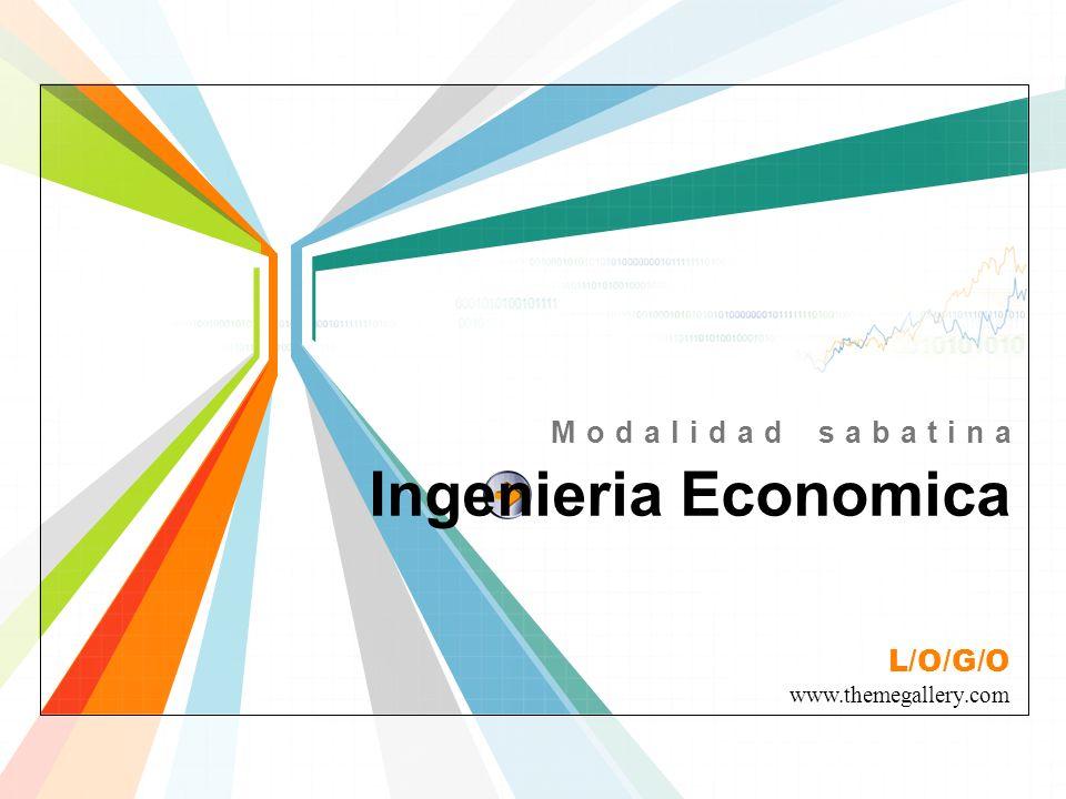 L/O/G/O www.themegallery.com Ingenieria Economica Modalidad sabatina