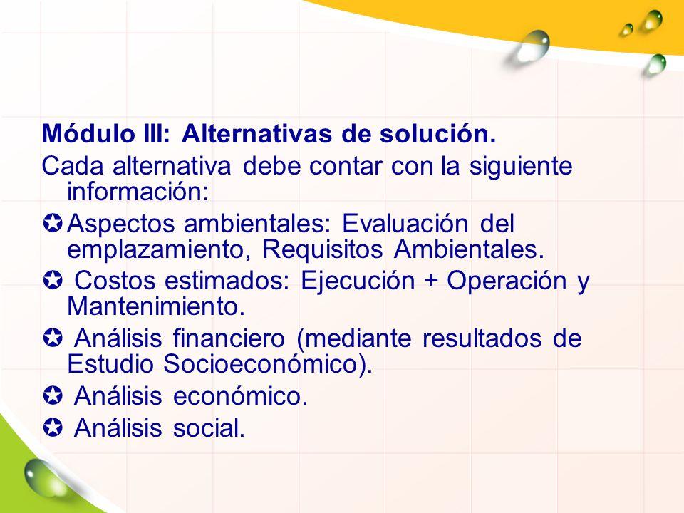 Módulo III: Alternativas de solución. Cada alternativa debe contar con la siguiente información: Aspectos ambientales: Evaluación del emplazamiento, R