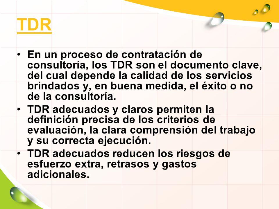 TDR En un proceso de contratación de consultoría, los TDR son el documento clave, del cual depende la calidad de los servicios brindados y, en buena m