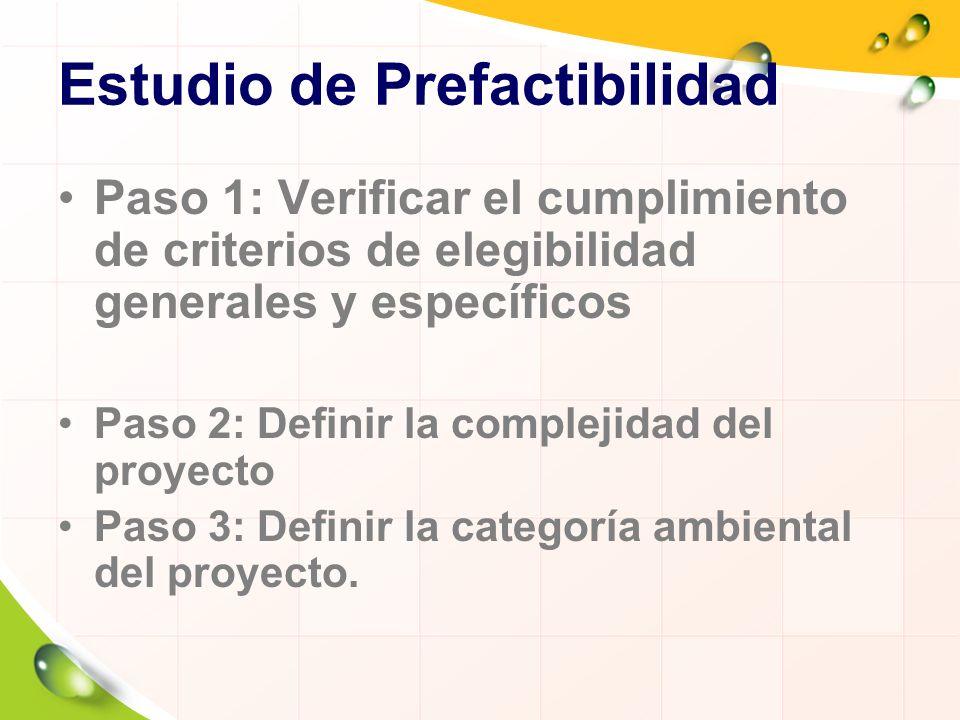 Estudio de Prefactibilidad Paso 1: Verificar el cumplimiento de criterios de elegibilidad generales y específicos Paso 2: Definir la complejidad del p