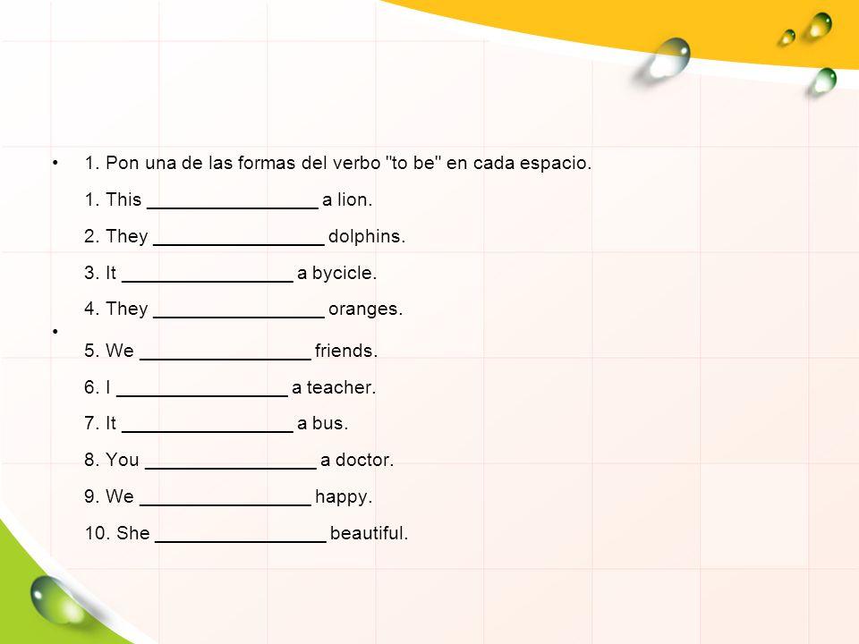 1. Pon una de las formas del verbo