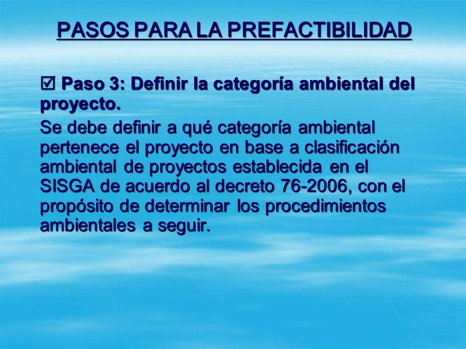 PASOS PARA LA PREFACTIBILIDAD Paso 2: Definir la complejidad del proyecto. Paso 2: Definir la complejidad del proyecto. Si el proyecto es sujeto de co