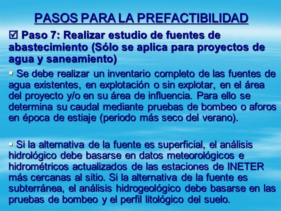 PASOS PARA LA PREFACTIBILIDAD Paso 6: Elaborar Estudio Socioeconómico (Sólo se aplica en proyectos de Agua, Desechos Sólidos y Sistemas de distribució