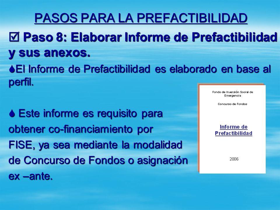 PASOS PARA LA PREFACTIBILIDAD Paso 7: Realizar estudio de fuentes de abastecimiento (Sólo se aplica para proyectos de agua y saneamiento) Paso 7: Real
