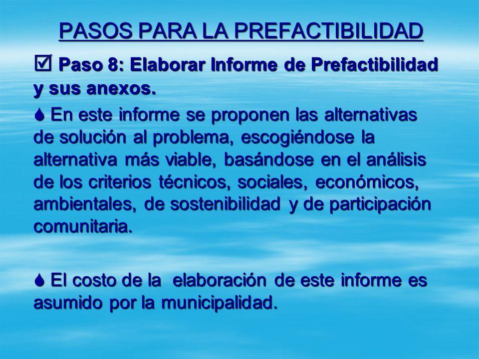 PASOS PARA LA PREFACTIBILIDAD Paso 8: Elaborar Informe de Prefactibilidad y sus anexos. Paso 8: Elaborar Informe de Prefactibilidad y sus anexos. El I