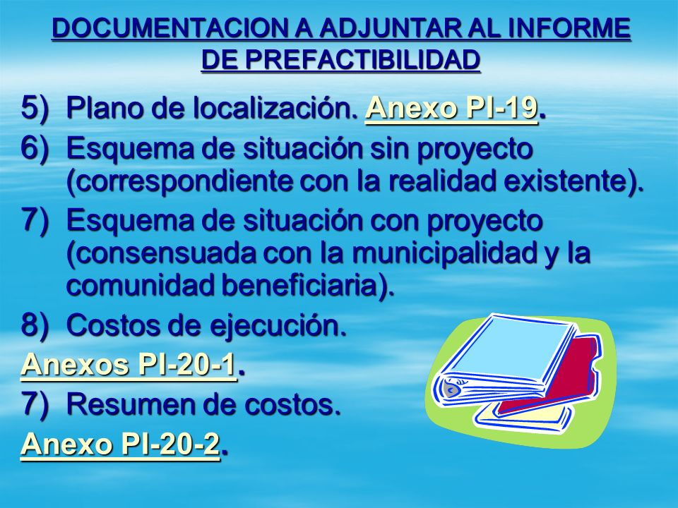 DOCUMENTACION A ADJUNTAR AL INFORME DE PREFACTIBILIDAD A la alternativa seleccionada se le debe de adjuntar: 1) Evaluación del emplazamiento (proyecto