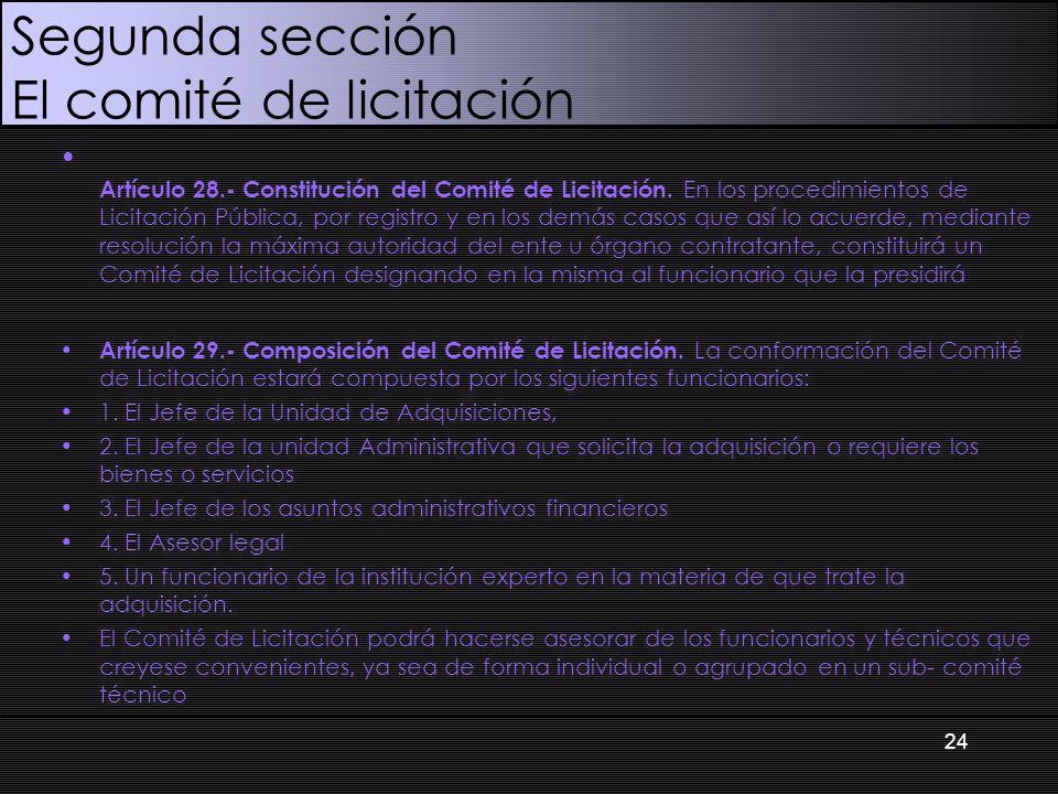 Segunda sección El comité de licitación Artículo 28.- Constitución del Comité de Licitación. En los procedimientos de Licitación Pública, por registro