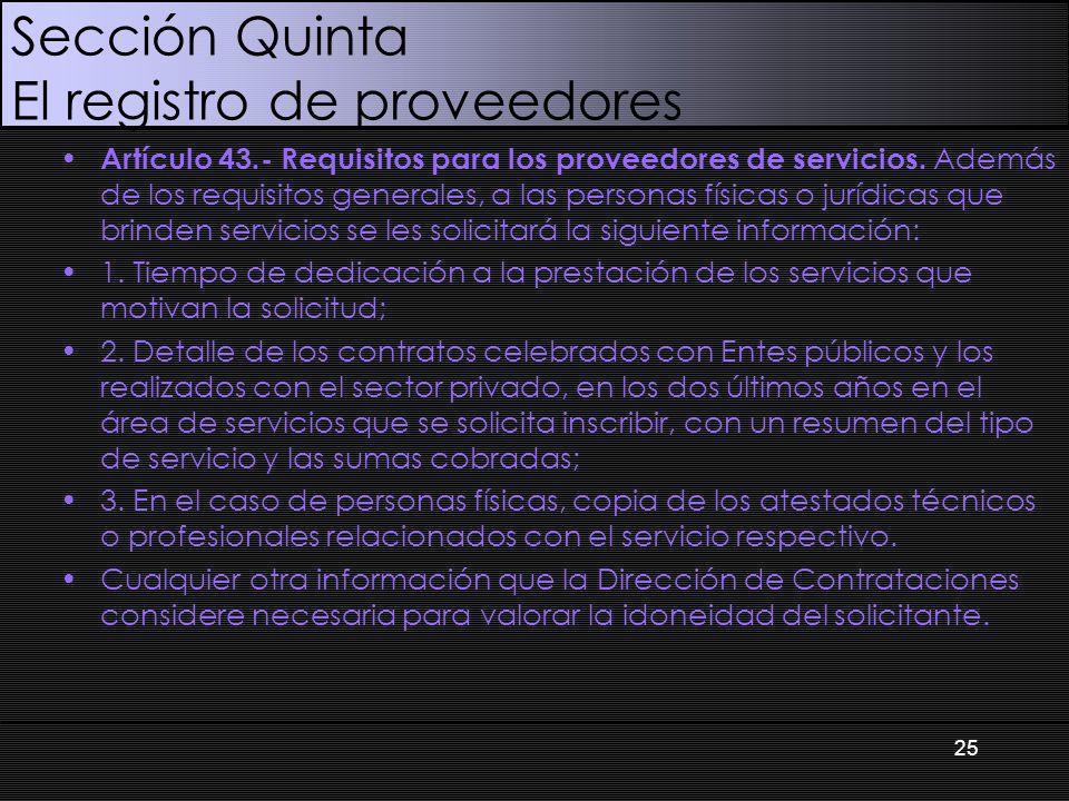 Sección Quinta El registro de proveedores Artículo 43.- Requisitos para los proveedores de servicios. Además de los requisitos generales, a las person