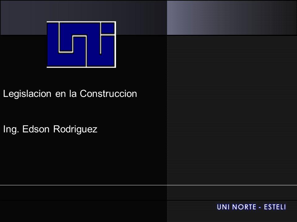 Legislacion en la Construccion Ing. Edson Rodriguez