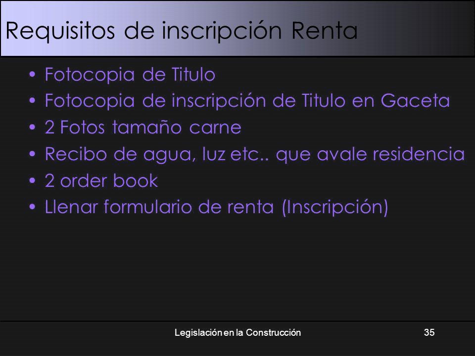 Requisitos de inscripción Renta Fotocopia de Titulo Fotocopia de inscripción de Titulo en Gaceta 2 Fotos tamaño carne Recibo de agua, luz etc..