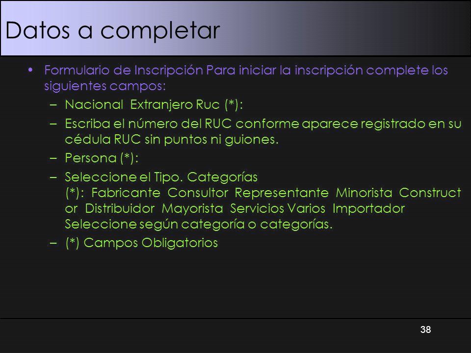 Datos a completar Formulario de Inscripción Para iniciar la inscripción complete los siguientes campos: –Nacional Extranjero Ruc (*): –Escriba el núme