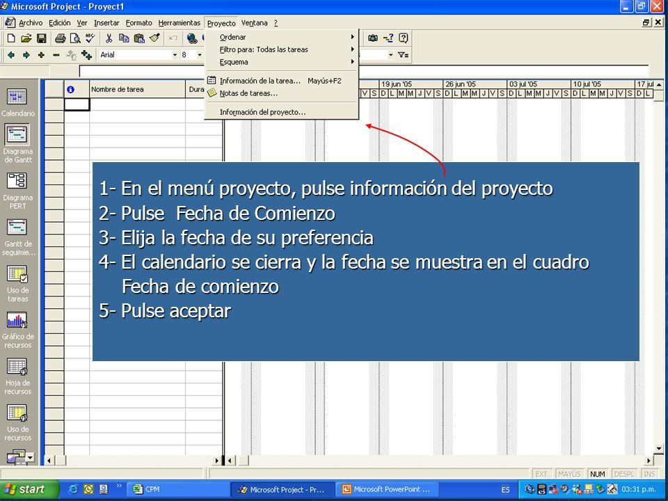 1- En el menú proyecto, pulse información del proyecto 2- Pulse Fecha de Comienzo 3- Elija la fecha de su preferencia 4- El calendario se cierra y la