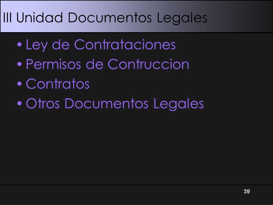 III Unidad Documentos Legales Ley de Contrataciones Permisos de Contruccion Contratos Otros Documentos Legales 39