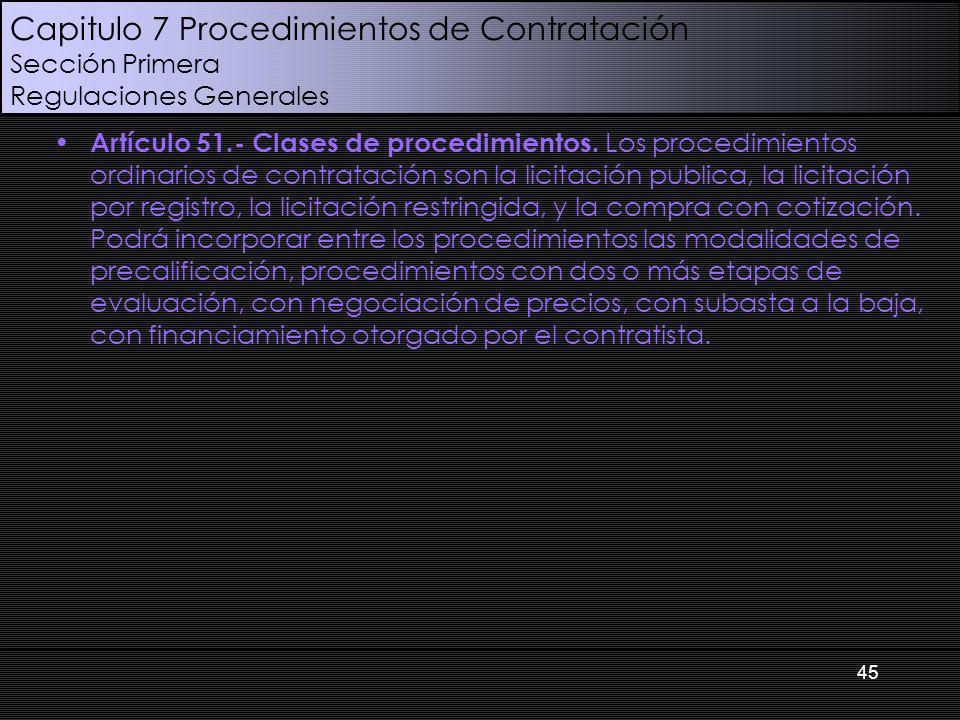 Capitulo 7 Procedimientos de Contratación Sección Primera Regulaciones Generales Artículo 51.- Clases de procedimientos.