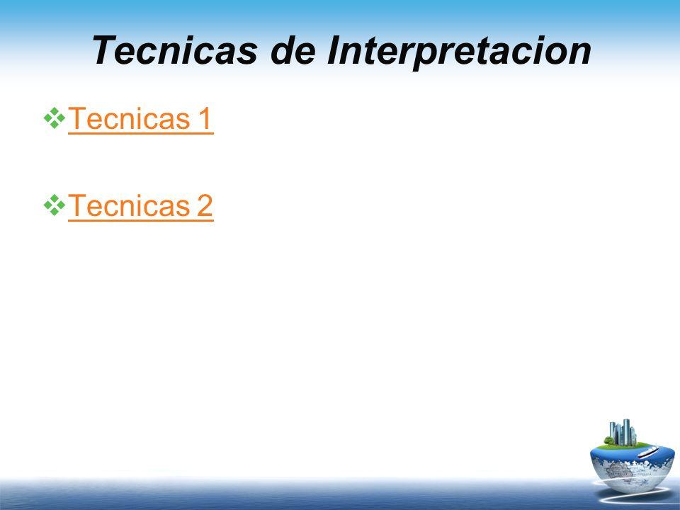 Tecnicas de Interpretacion Tecnicas 1 Tecnicas 2