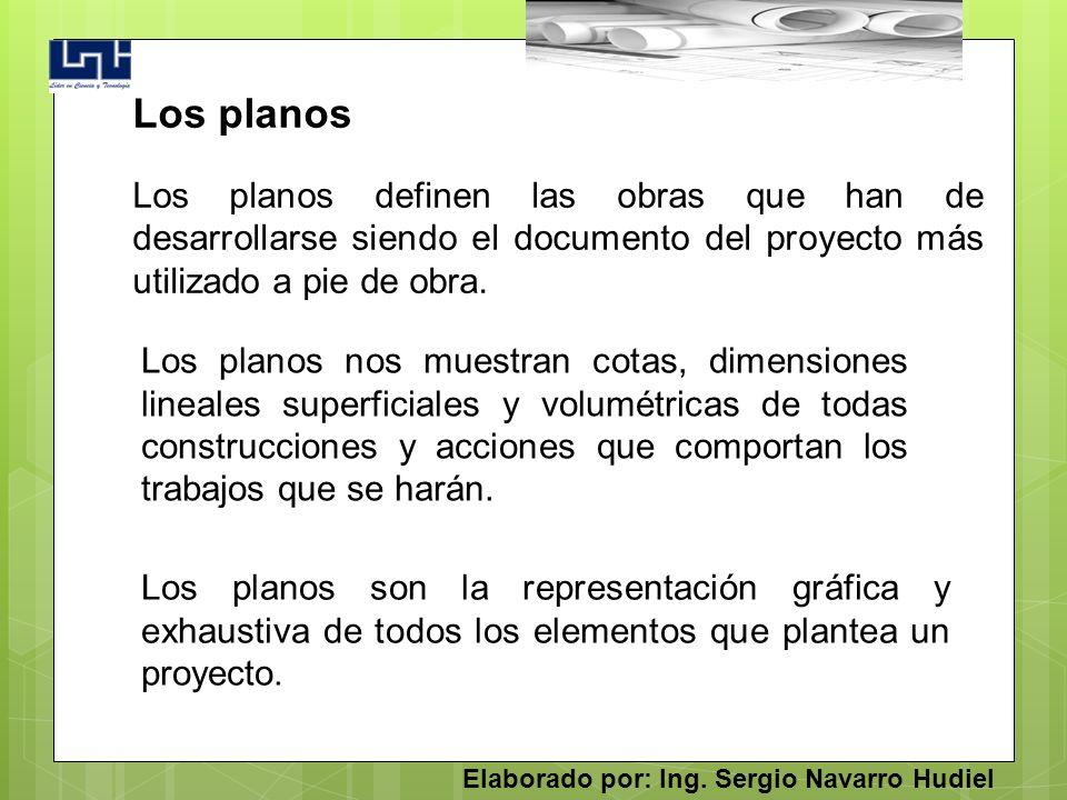 Los planos definen las obras que han de desarrollarse siendo el documento del proyecto más utilizado a pie de obra. Los planos Los planos son la repre