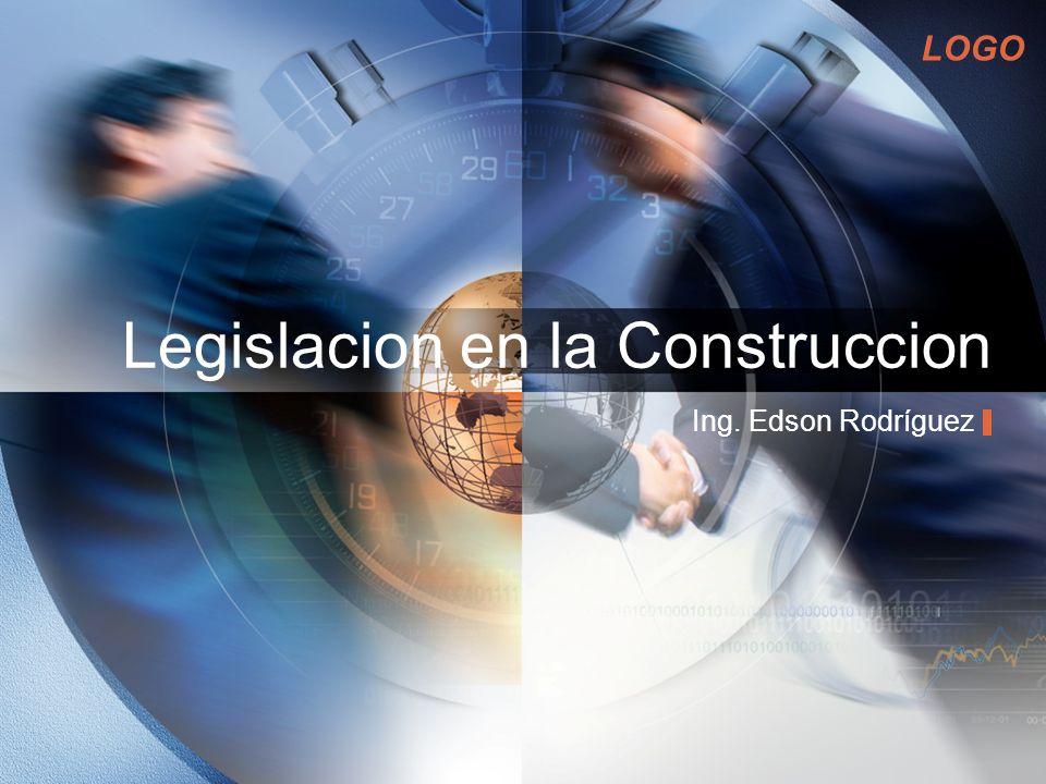 LOGO Legislacion en la Construccion Ing. Edson Rodríguez