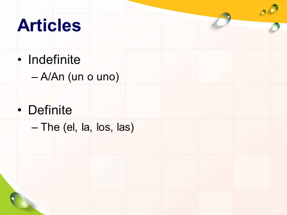 Definite Article Articles in English are invariable.