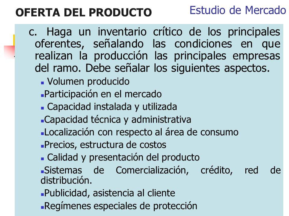 OFERTA DEL PRODUCTO c.Haga un inventario crítico de los principales oferentes, señalando las condiciones en que realizan la producción las principales