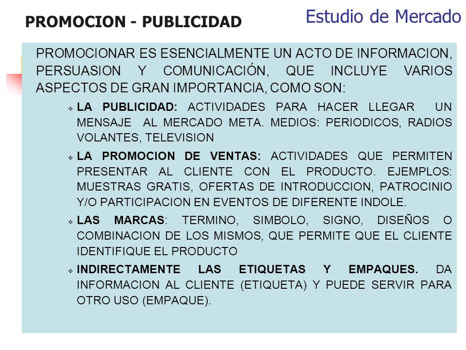 PROMOCION - PUBLICIDAD PROMOCIONAR ES ESENCIALMENTE UN ACTO DE INFORMACION, PERSUASION Y COMUNICACIÓN, QUE INCLUYE VARIOS ASPECTOS DE GRAN IMPORTANCIA