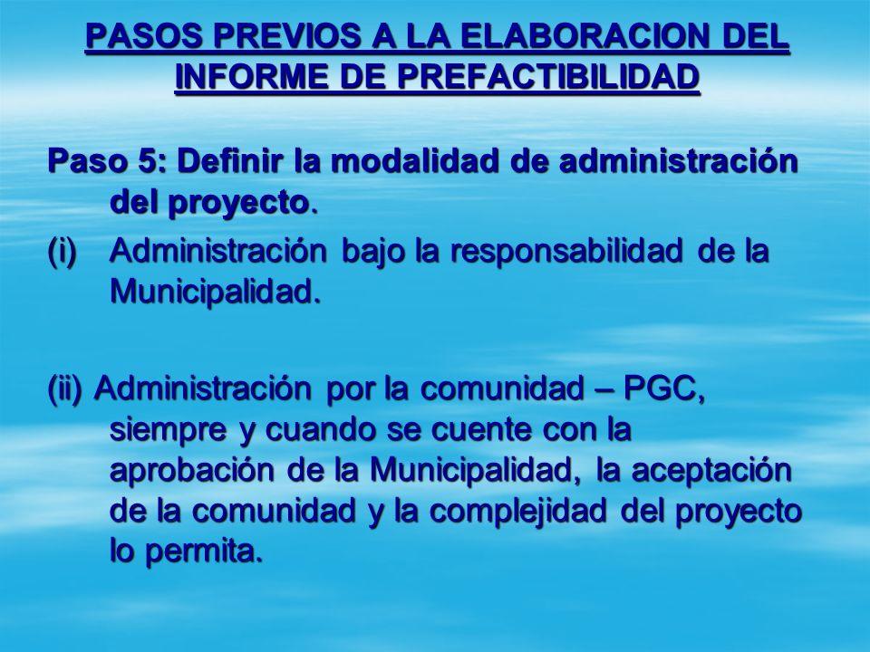 PASOS PREVIOS A LA ELABORACION DEL INFORME DE PREFACTIBILIDAD Paso 4: Solicitar permiso ambiental. Cuando el proyecto pertenezca a las Categoría Ambie