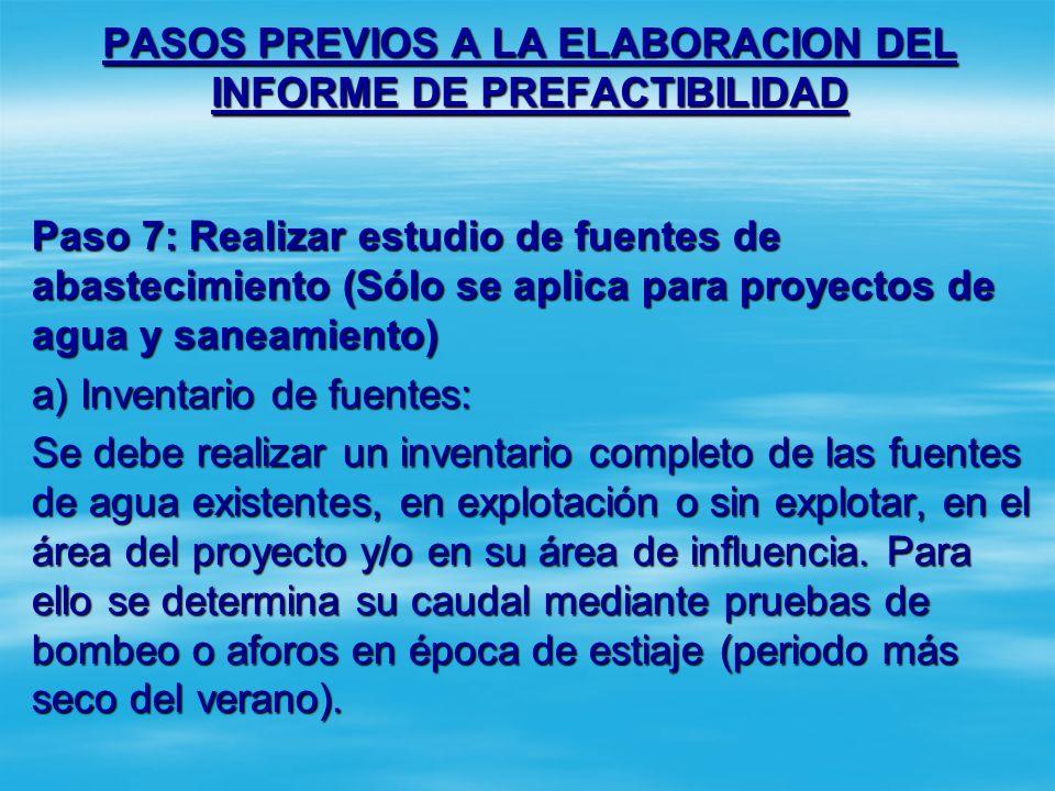 PASOS PREVIOS A LA ELABORACION DEL INFORME DE PREFACTIBILIDAD Paso 6: Elaborar Estudio Socioeconómico (Sólo se aplica en proyectos de Agua, Desechos S