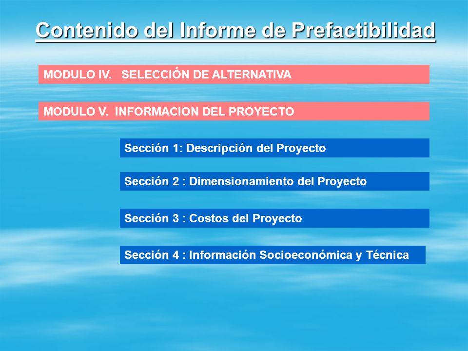 Contenido del Informe de Prefactibilidad MODULO III. ALTERNATIVAS DE SOLUCION Sección 1: Propuesta de Alternativas Sección 2 : Aspectos Legales Secció