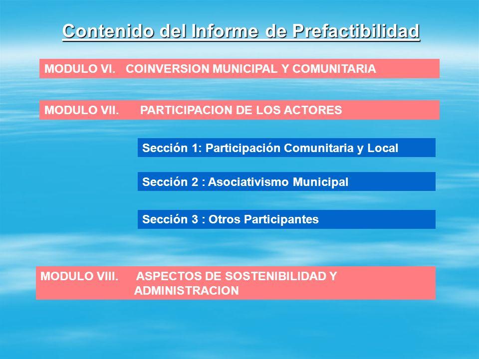 Contenido del Informe de Prefactibilidad MODULO V. INFORMACION DEL PROYECTO Sección 1: Descripción del Proyecto Sección 2 : Dimensionamiento del Proye