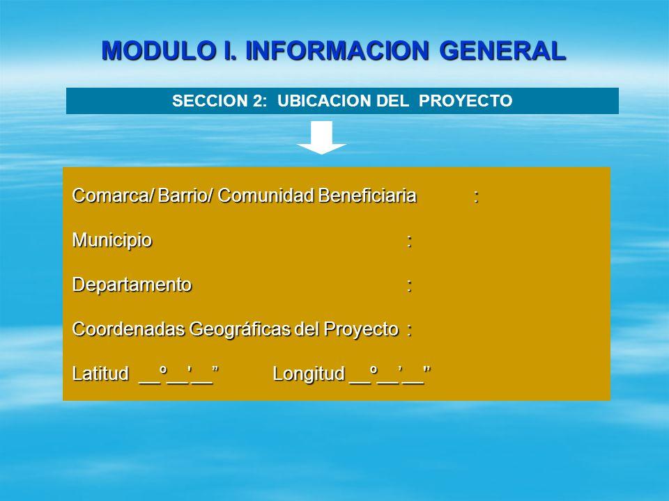 MODULO I. INFORMACION GENERAL EjemploPROCESOOBJETOLOCALIZACION 1Reemplazo deC/E Los Limones En la comunidad El Almendro, Dolores, Carazo 2Construcción