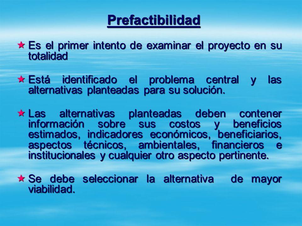 ¿Qué es la Prefactibilidad de un proyecto? Es la apreciación inicial del diagnóstico del problema que incluye aspectos técnicos, ambientales, sociales