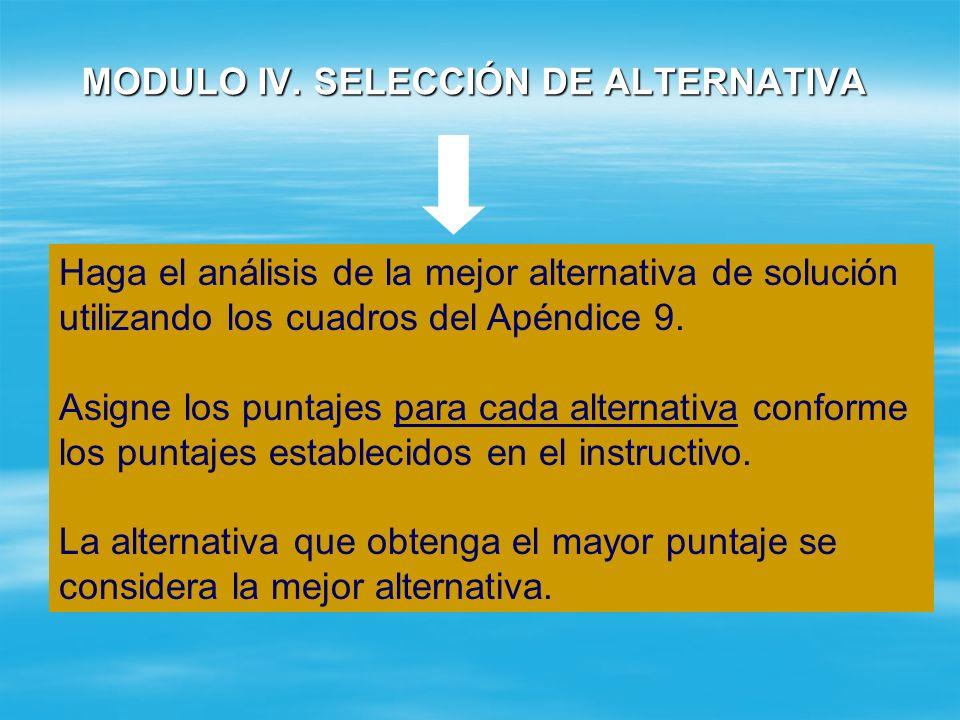 MODULO III. ALTERNATIVAS DE SOLUCION SECCION 6: ANALISIS ECONOMICO Y SOCIAL Calcular los indicadores económicos (Costo-Eficiencia) de cada alternativa
