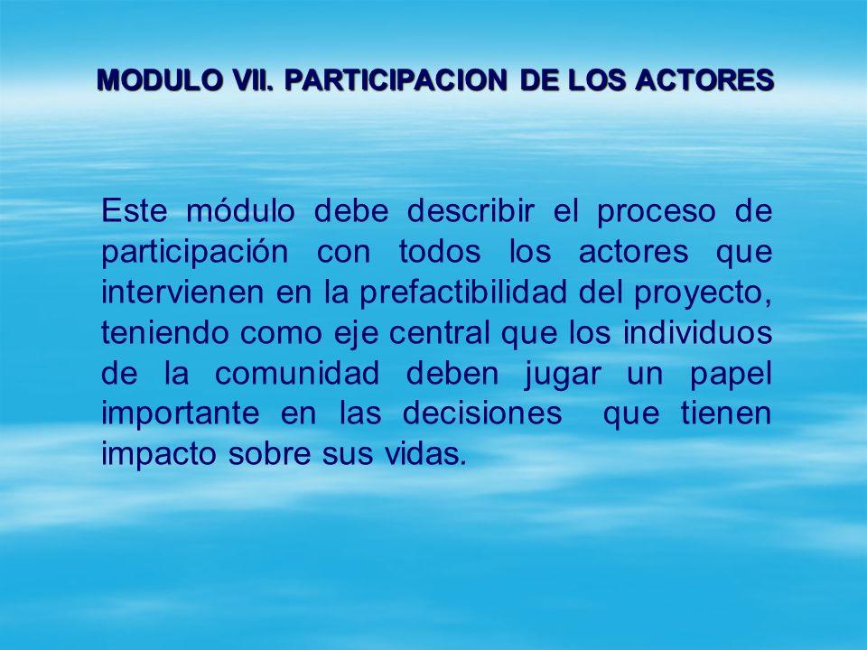 MODULO V. INFORMACION DEL PROYECTO SECCION 6: INFORMACION SOCIOECONOMICA Y TECNICA EN EL AREA DE INFLUENCIA: Describir los aspectos característicos de