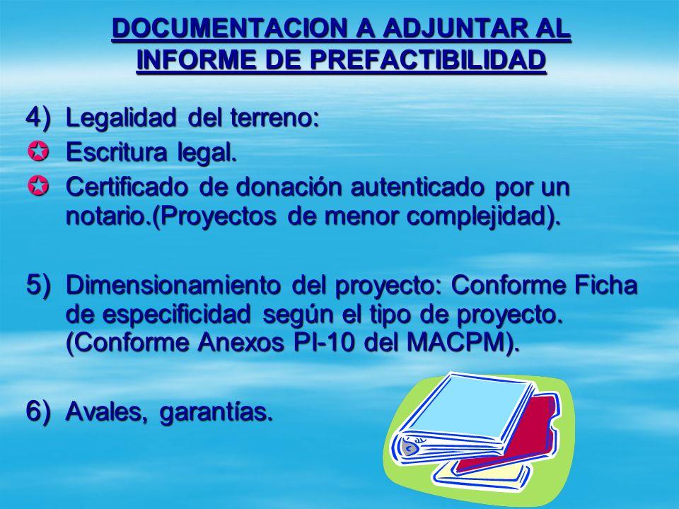 DOCUMENTACION A ADJUNTAR AL INFORME DE PREFACTIBILIDAD A la alternativa seleccionada se le debe de adjuntar: 1) Evaluación del emplazamiento (si es un