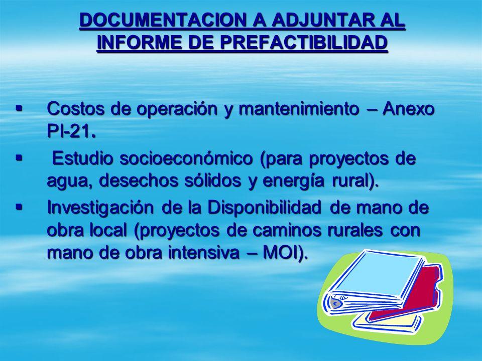 DOCUMENTACION A ADJUNTAR AL INFORME DE PREFACTIBILIDAD 7) Plano de localización – Anexo PI-19. 8) Esquema de situación sin proyecto (correspondiente c