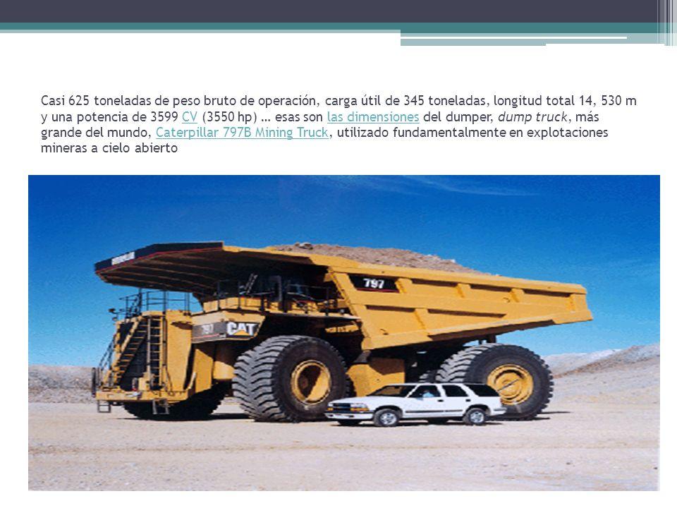 Casi 625 toneladas de peso bruto de operación, carga útil de 345 toneladas, longitud total 14, 530 m y una potencia de 3599 CV (3550 hp) … esas son la