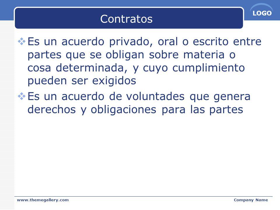 LOGO www.themegallery.comCompany Name Contratos Es un acuerdo privado, oral o escrito entre partes que se obligan sobre materia o cosa determinada, y