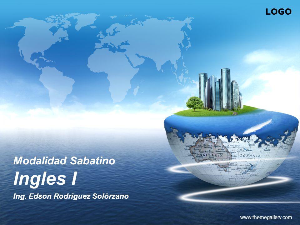 LOGO www.themegallery.com Modalidad Sabatino Ingles I Ing. Edson Rodríguez Solórzano