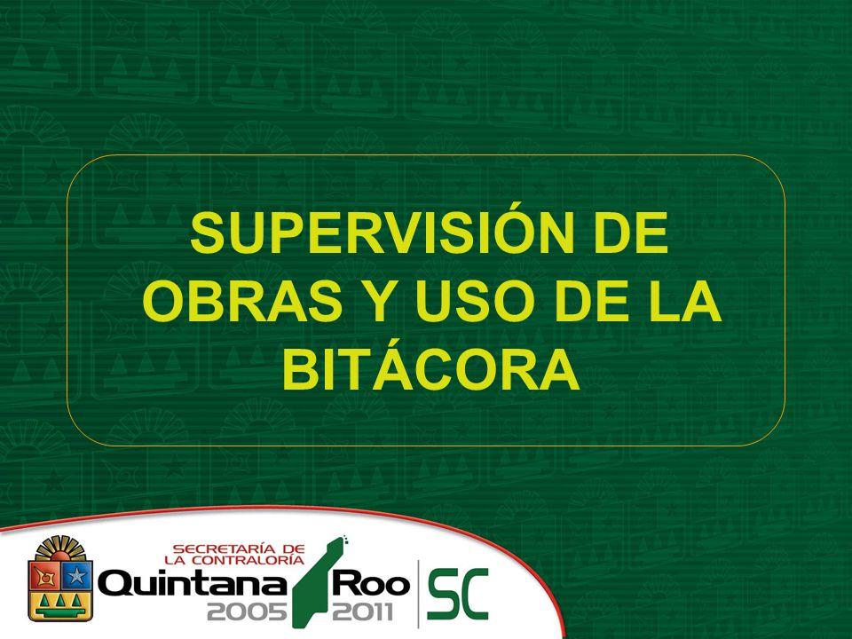 SUPERVISIÓN DE OBRAS Y USO DE LA BITÁCORA