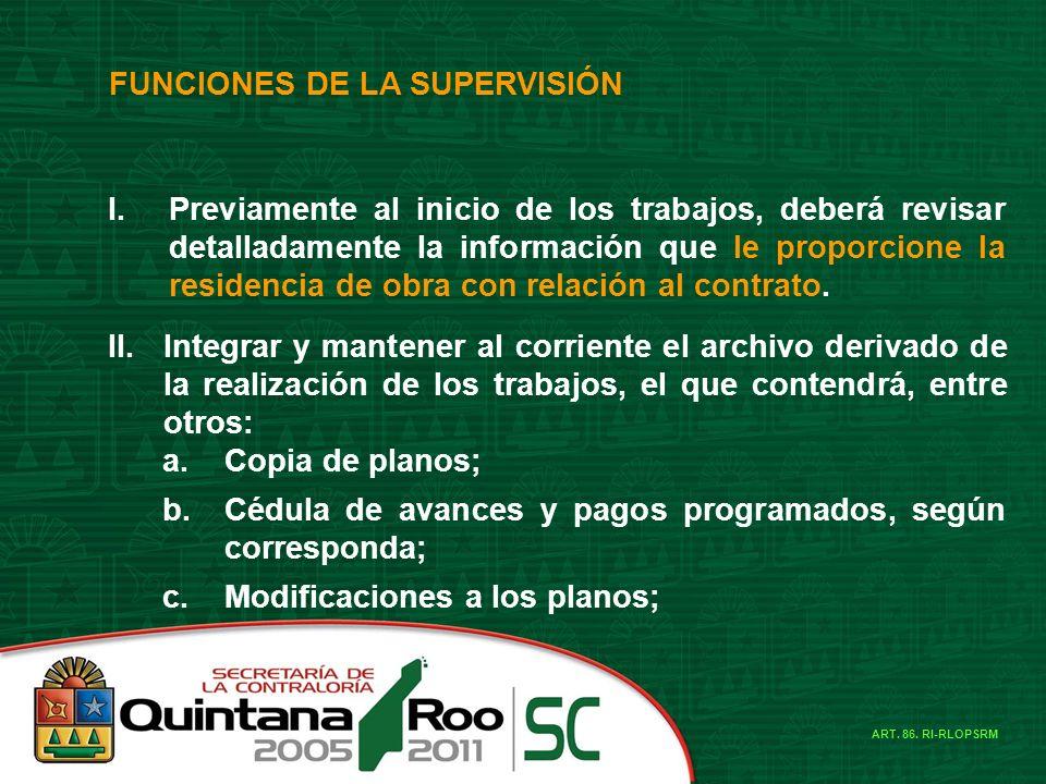 FUNCIONES DE LA SUPERVISIÓN I.Previamente al inicio de los trabajos, deberá revisar detalladamente la información que le proporcione la residencia de