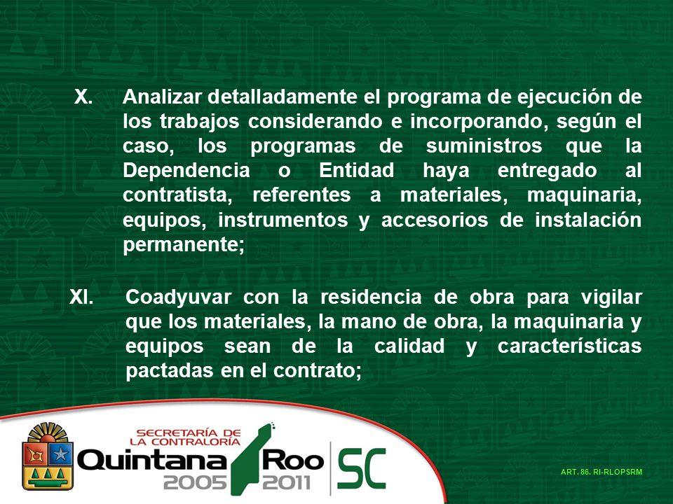 X.Analizar detalladamente el programa de ejecución de los trabajos considerando e incorporando, según el caso, los programas de suministros que la Dep