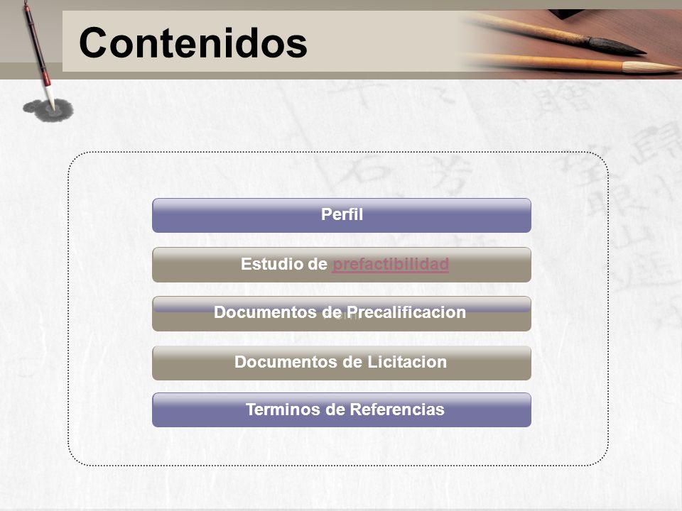 Perfil Estudio de prefactibilidadprefactibilidad Documentos de Precalificacion Documentos de Licitacion Terminos de Referencias Perfil Contenidos