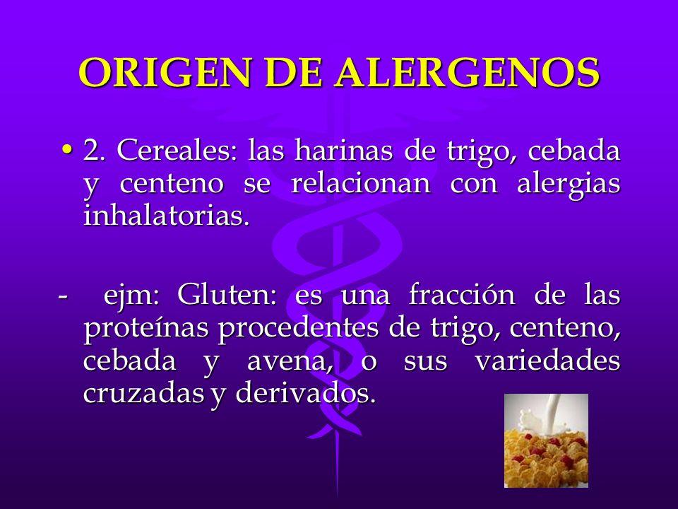 ORIGEN DE ALERGENOS 2. Cereales: las harinas de trigo, cebada y centeno se relacionan con alergias inhalatorias.2. Cereales: las harinas de trigo, ceb