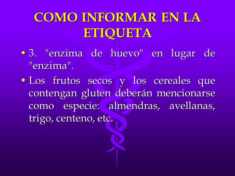COMO INFORMAR EN LA ETIQUETA 3.