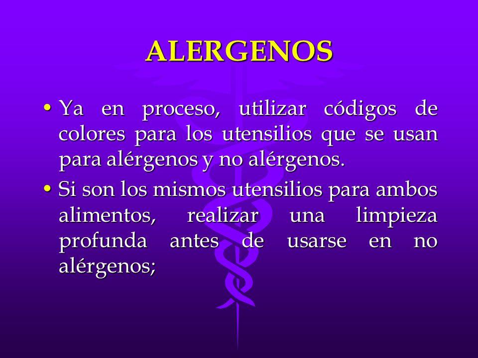 ALERGENOS Ya en proceso, utilizar códigos de colores para los utensilios que se usan para alérgenos y no alérgenos.Ya en proceso, utilizar códigos de