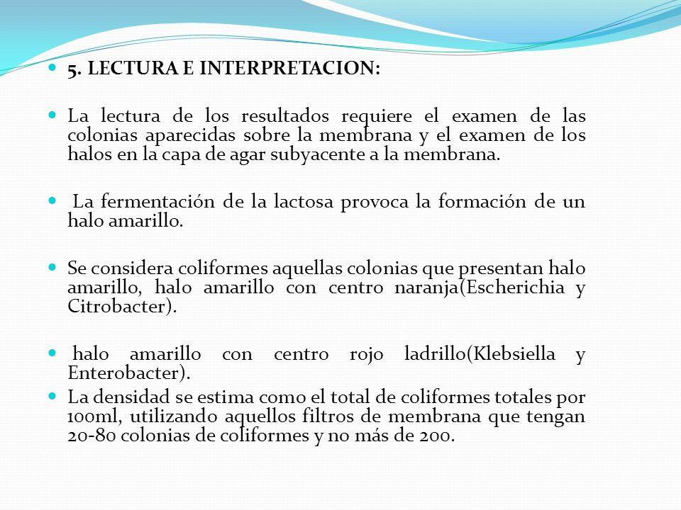 5. LECTURA E INTERPRETACION: La lectura de los resultados requiere el examen de las colonias aparecidas sobre la membrana y el examen de los halos en