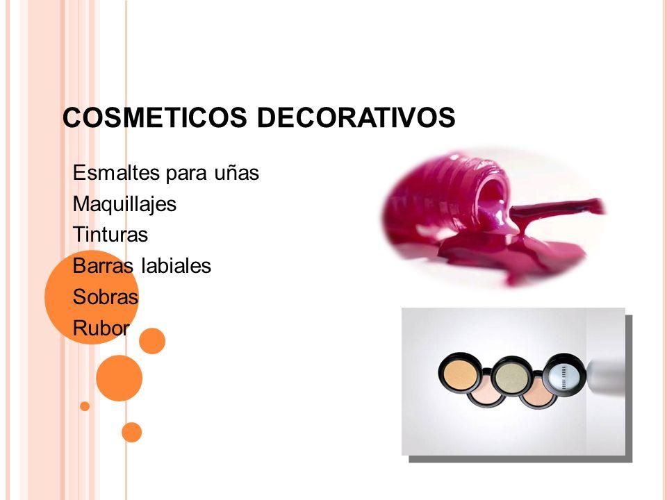 COSMETICOS DECORATIVOS Esmaltes para uñas Maquillajes Tinturas Barras labiales Sobras Rubor