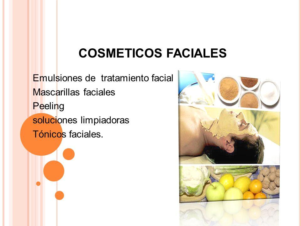COSMETICOS FACIALES Emulsiones de tratamiento facial Mascarillas faciales Peeling soluciones limpiadoras Tónicos faciales.