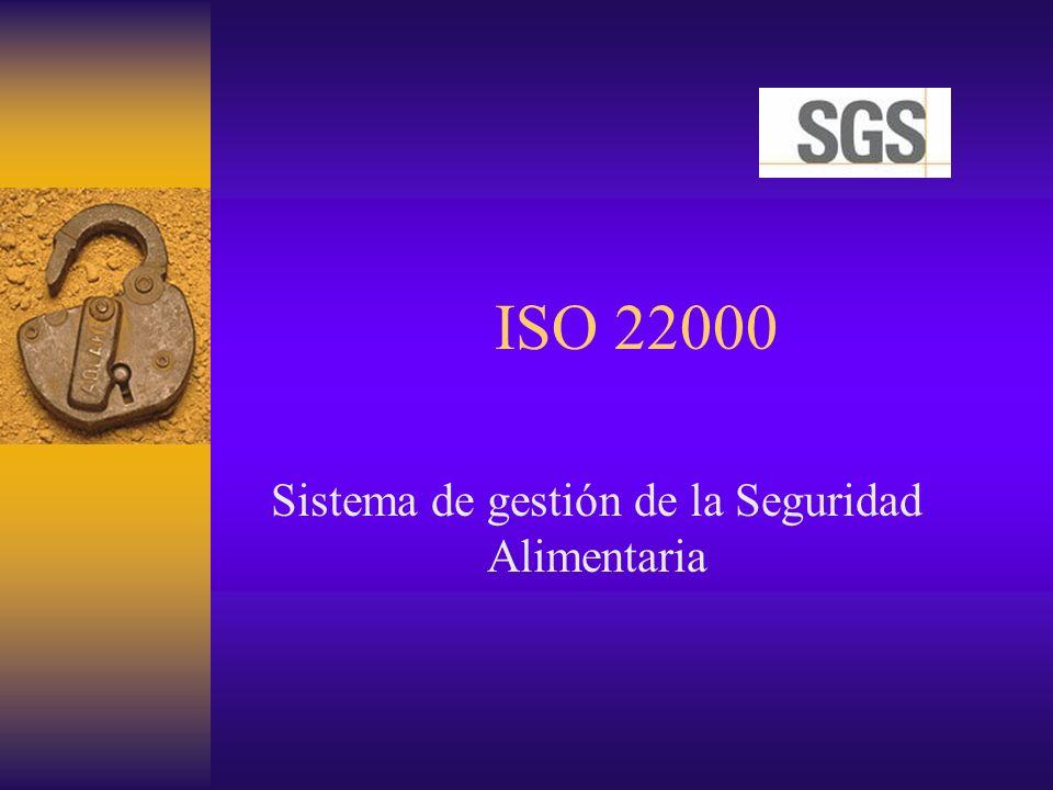 ISO 22000 Define y especifica los requerimientos para desarrollar e implantar Sistemas de Gestión de Seguridad Alimentaria, con el fin de lograr una mejora de la seguridad alimentaria durante el transcurso de toda la cadena de suministro