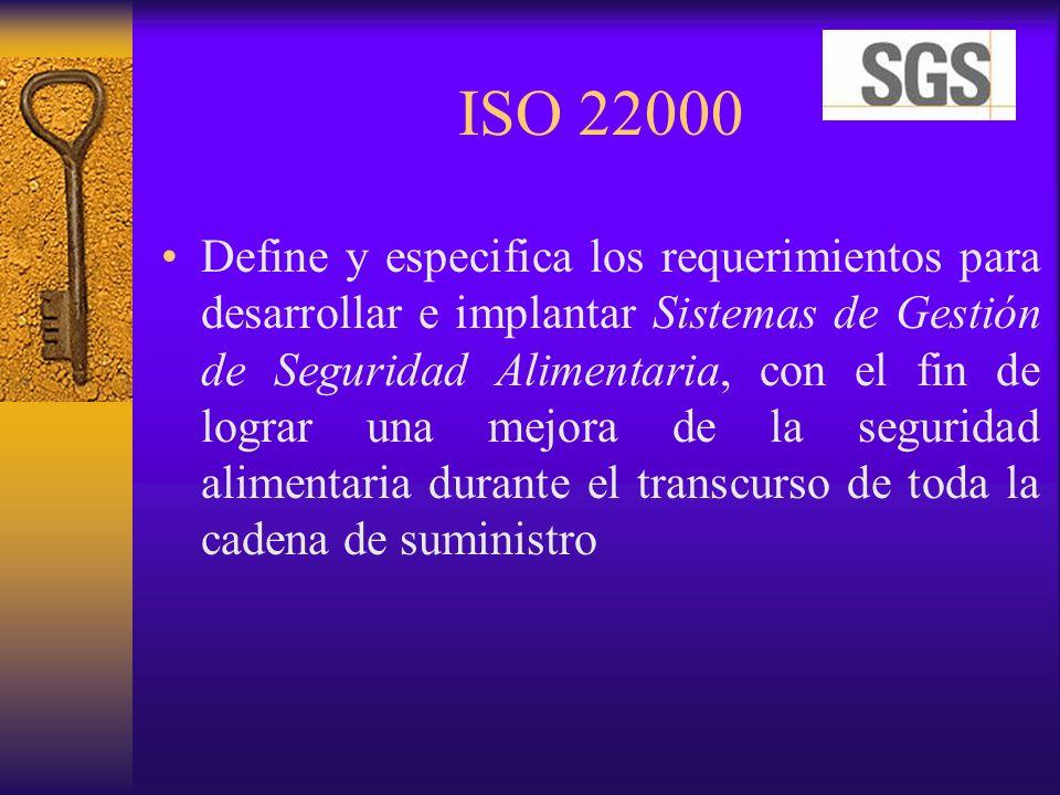 ISO 22000 Es un estándar internacional certificable, que especifica los requisitos para un Sistema de Gestión de Seguridad Alimentaria, mediante la incorporación de todos los elementos de la Buenas Prácticas de Fabricación (GMP) y el Sistema de Análisis de Peligros y Puntos de Control Crítico