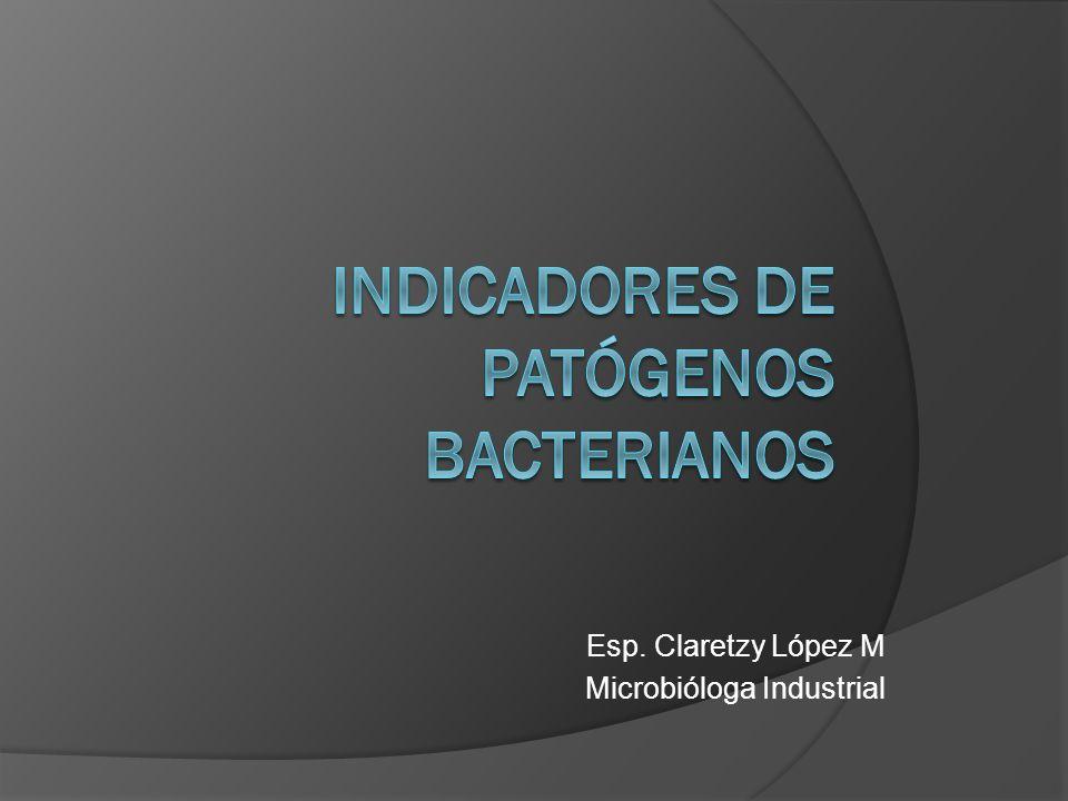 Esp. Claretzy López M Microbióloga Industrial